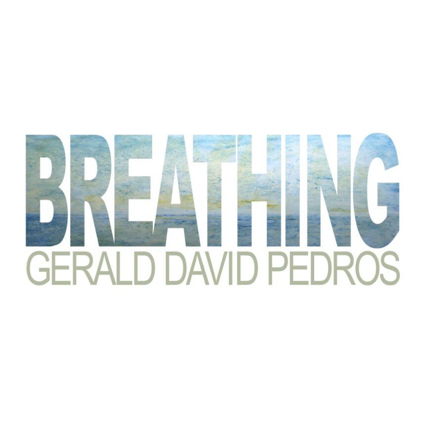 Gerald Pedros: Breathing
